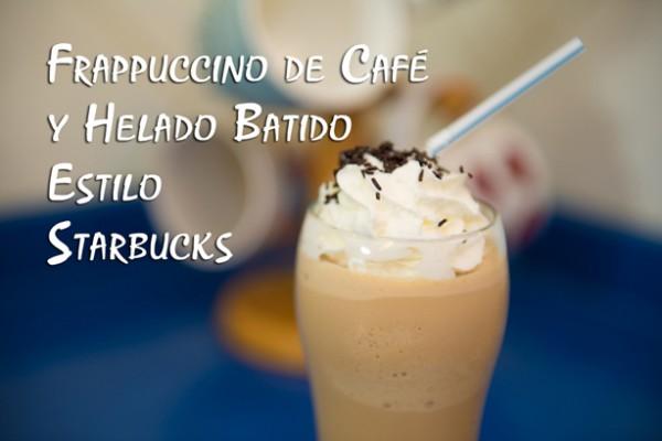 Frappuccino-de-Cafe-y-Helado-Batido-Estilo-Starbucks