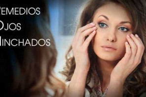 Remedios Naturales para Ojos Hinchados o Puffy Eyes