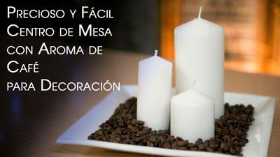 Precioso-y-Facil-Centro-de-Mesa-con-Aroma-de-Cafe-para-Decoracion
