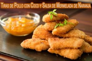 Tiras de Pollo con Coco y Salsa de Mermelada de Naranja